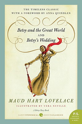 Betsy and the Great World and Betsy's Wedding By Lovelace, Maud Hart/ Neville, Vera (ILT)